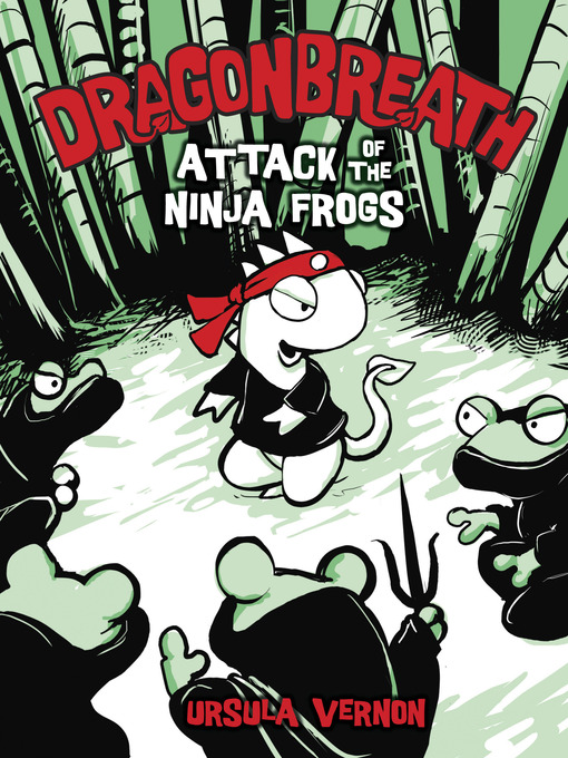 Title details for Attack of the Ninja Frogs by Ursula Vernon - Wait list