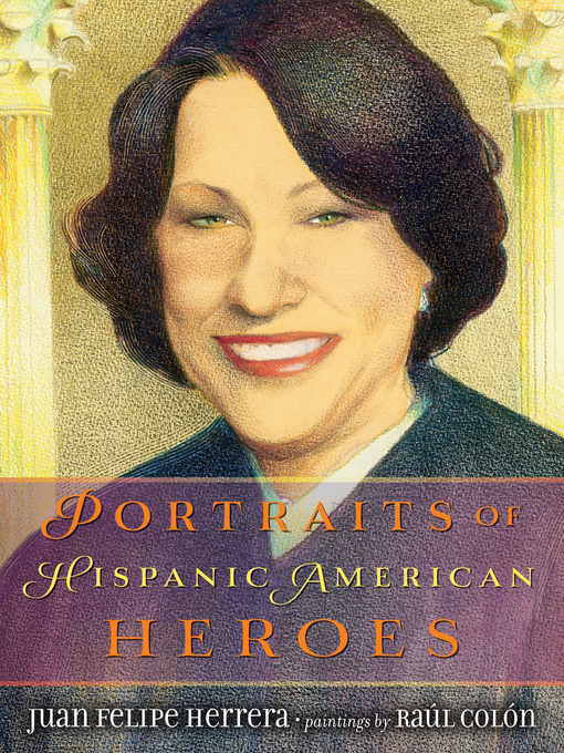 Title details for Portraits of Hispanic American Heroes by Juan Felipe Herrera - Wait list
