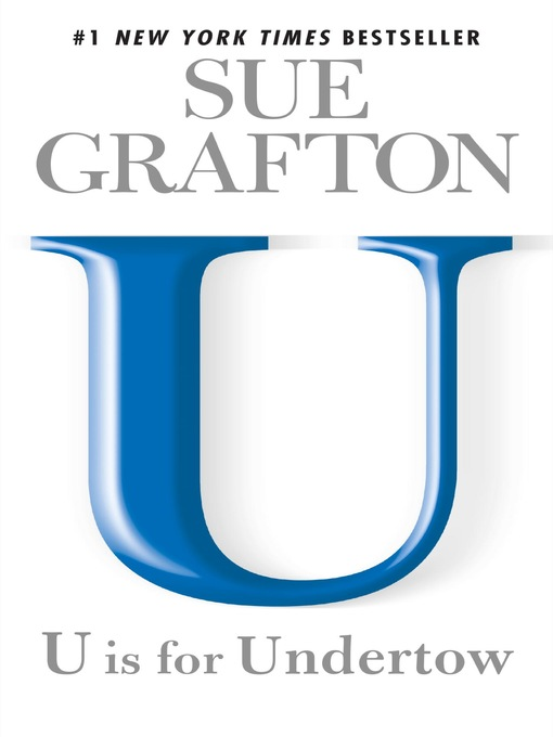 "Title details for ""U"" is for Undertow by Sue Grafton - Wait list"