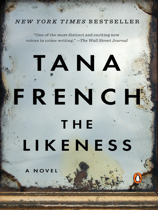 Title details for The Likeness by Tana French - Available