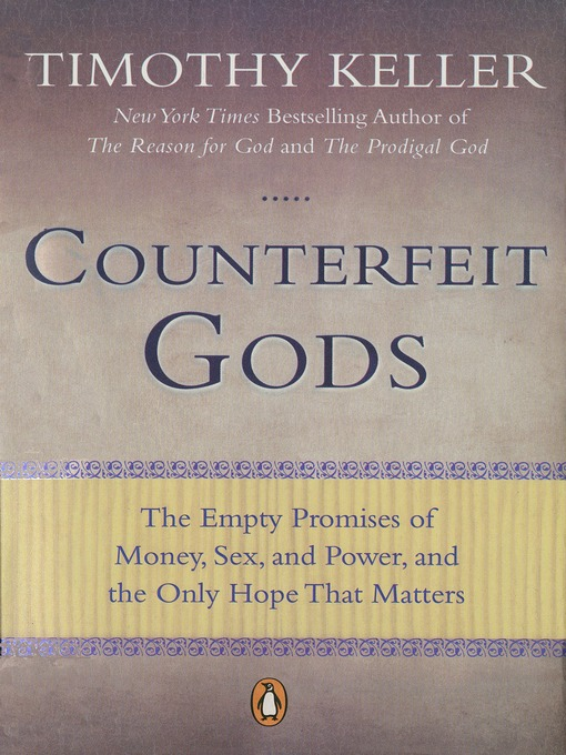 Title details for Counterfeit Gods by Timothy Keller - Available