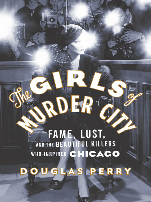 Title details for The Girls of Murder City by Douglas Perry - Wait list
