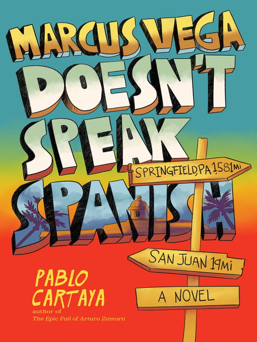 Title details for Marcus Vega Doesn't Speak Spanish by Pablo Cartaya - Available