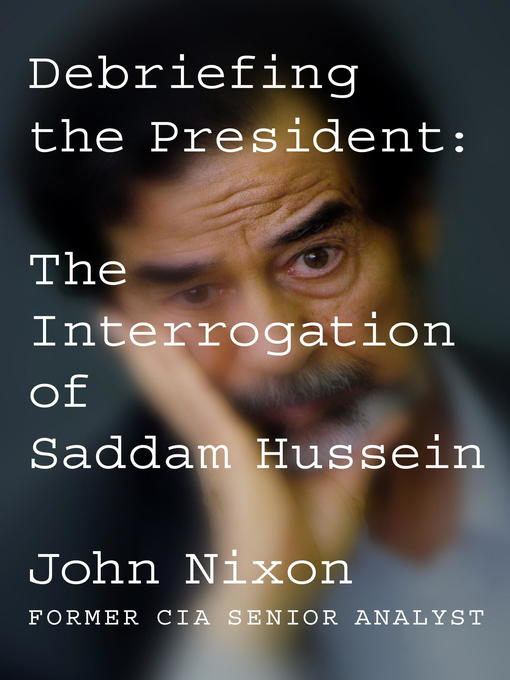 Title details for Debriefing the President by John Nixon - Available