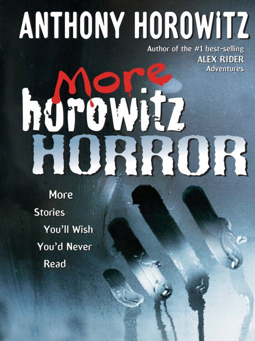 More Horowitz Horror More Stories You'll Wish You Never Read