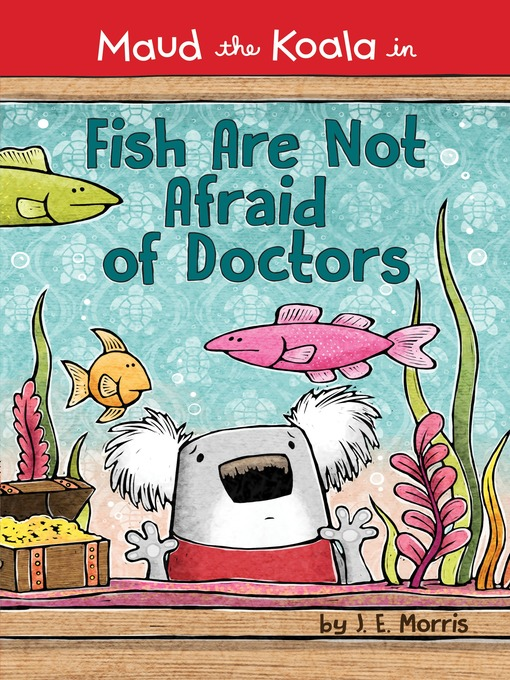 Title details for Fish Are Not Afraid of Doctors by J. E. Morris - Available