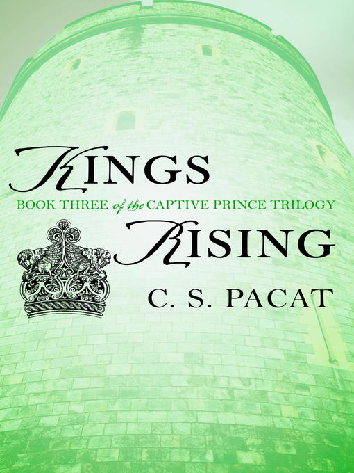 Title details for Kings Rising by C. S. Pacat - Available