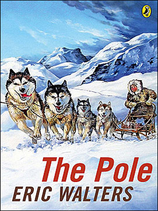 Title details for The Pole by Eric Walters - Available