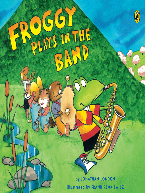 Title details for Froggy Plays in the Band by Jonathan London - Available