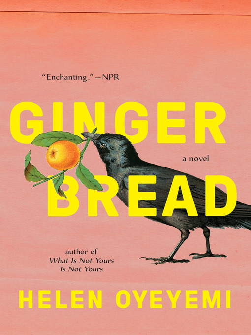 Title details for Gingerbread by Helen Oyeyemi - Wait list