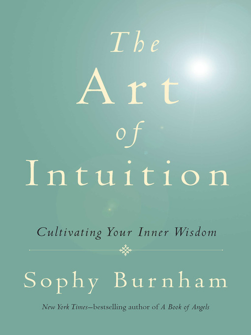 Title details for The Art of Intuition by Sophy Burnham - Wait list