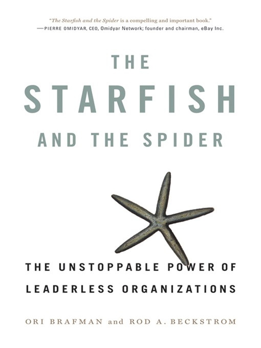 Title details for The Starfish and the Spider by Ori Brafman - Available