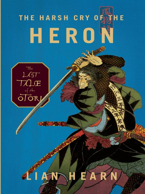 Title details for The Harsh Cry of the Heron by Lian Hearn - Wait list