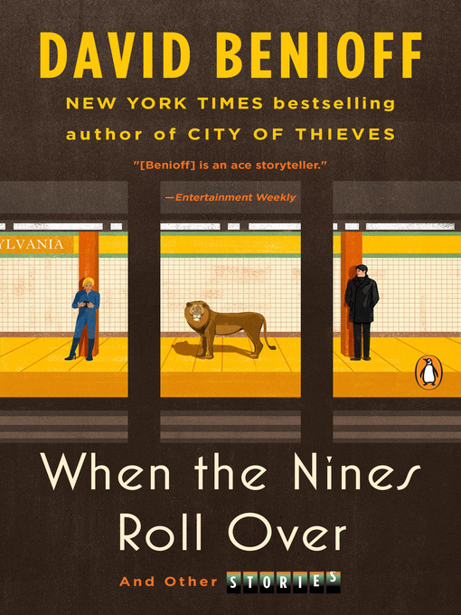Title details for When the Nines Roll Over by David Benioff - Available