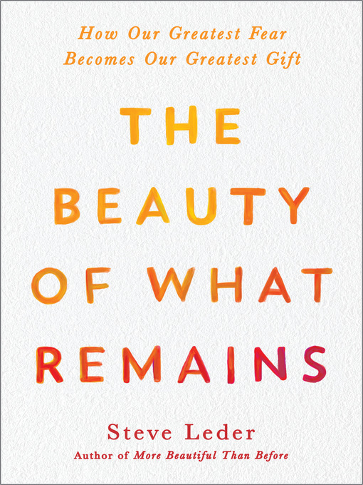 Title details for The Beauty of What Remains by Steve Leder - Available