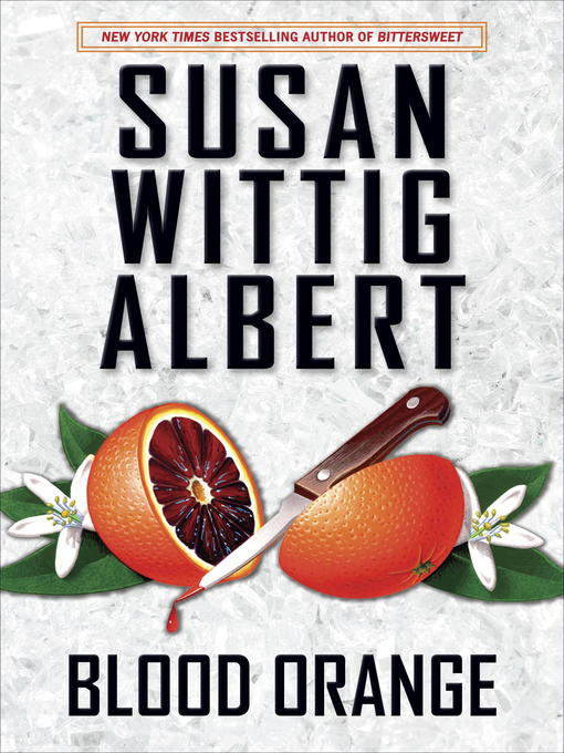 Title details for Blood Orange by Susan Wittig Albert - Available