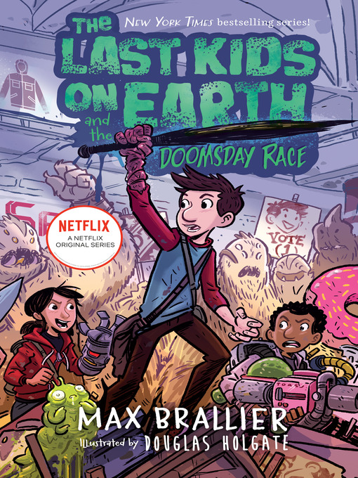 Title details for The Last Kids on Earth and the Doomsday Race by Max Brallier - Wait list