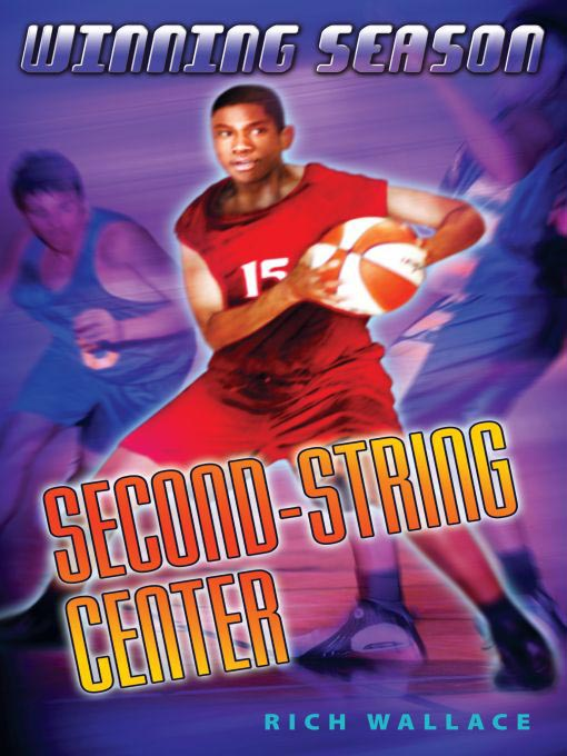 Title details for Second-String Center by Rich Wallace - Available
