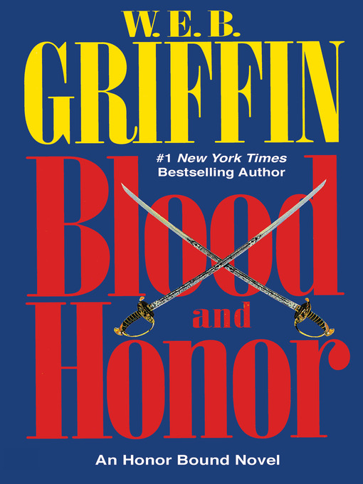 Title details for Blood and Honor by W.E.B. Griffin - Wait list