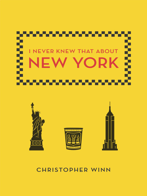 Title details for I Never Knew That About New York by Christopher Winn - Wait list