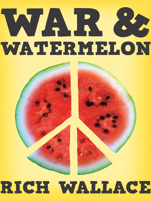 Title details for War and Watermelon by Rich Wallace - Available