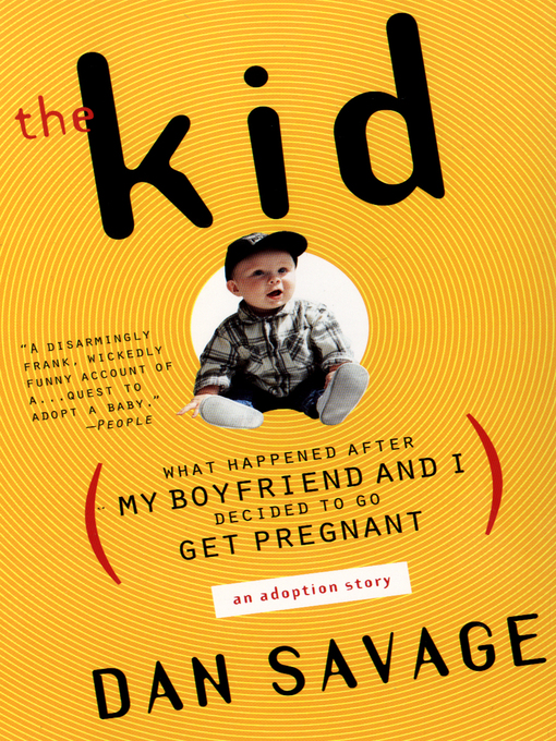 Title details for The Kid by Dan Savage - Available