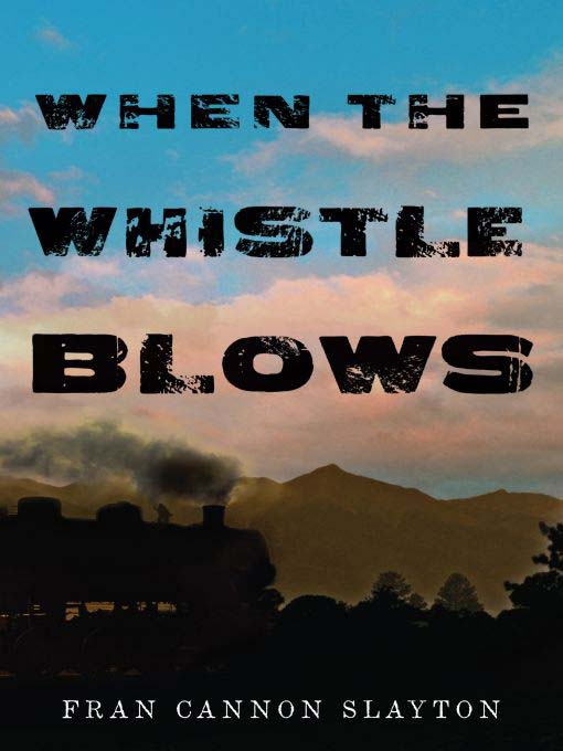 Title details for When the Whistle Blows by Fran Slayton - Available