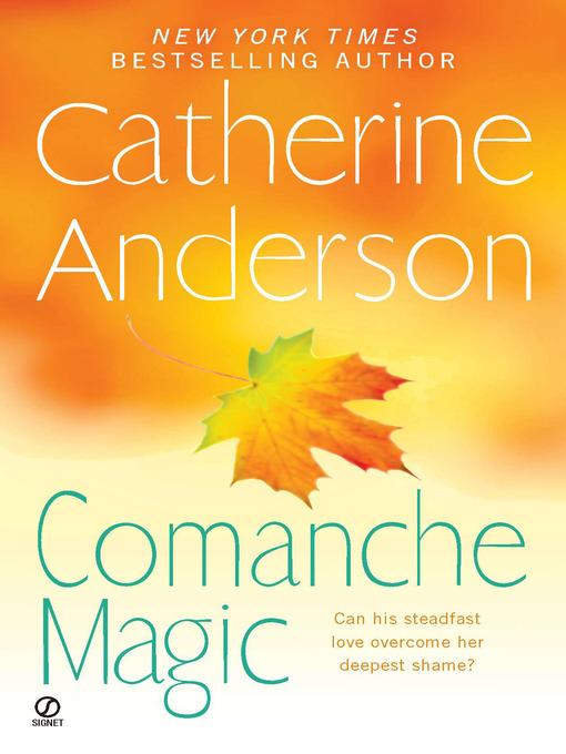 Title details for Comanche Magic by Catherine Anderson - Wait list