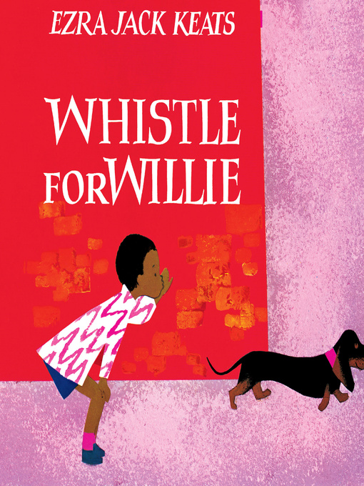 Title details for Whistle for Willie by Ezra Jack Keats - Wait list