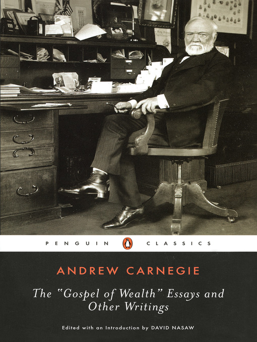 Title details for The Gospel of Wealth Essays and Other Writings by Andrew Carnegie - Wait list