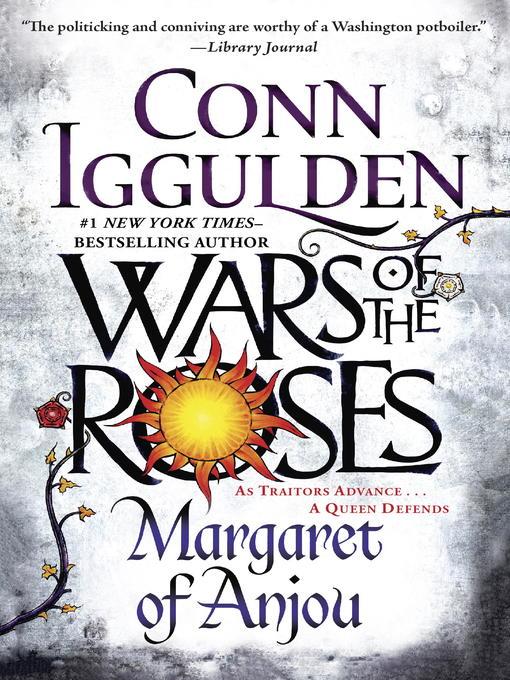 Title details for Wars of the Roses: Margaret of Anjou by Conn Iggulden - Wait list