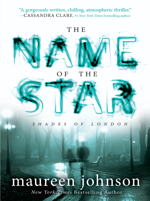 Title details for The Name of the Star by Maureen Johnson - Wait list