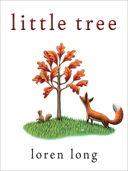 Title details for Little Tree by Loren Long - Wait list