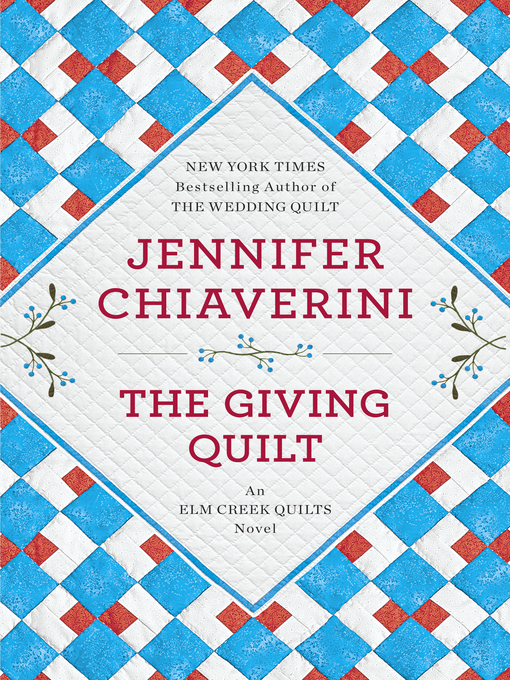 Title details for The Giving Quilt by Jennifer Chiaverini - Wait list