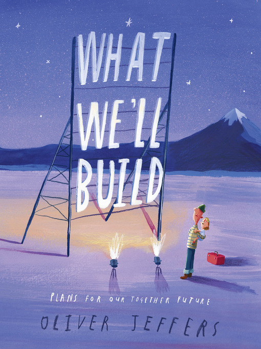 Title details for What We'll Build by Oliver Jeffers - Available