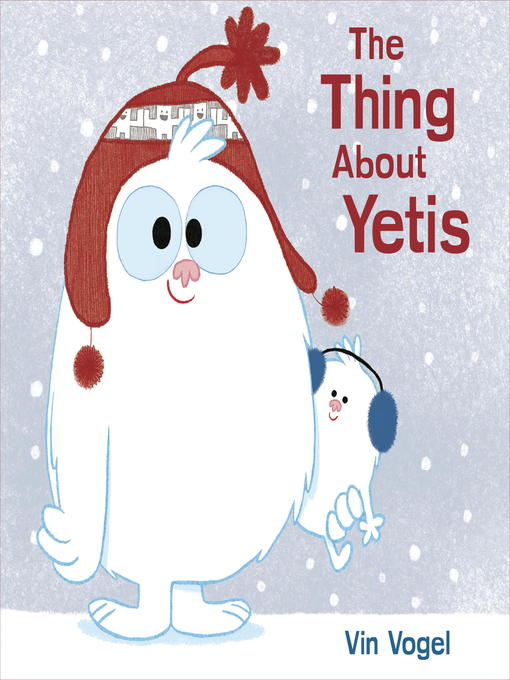 Title details for The Thing About Yetis by Vin Vogel - Available