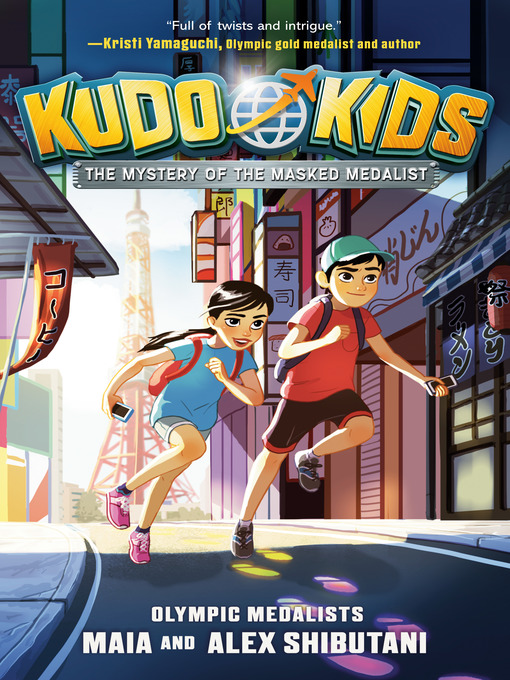 Title details for Kudo Kids: the Mystery of the Masked Medalist by Maia Shibutani - Wait list