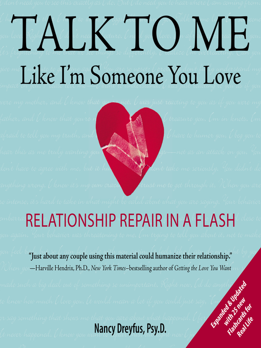 Title details for Talk to Me Like I'm Someone You Love, revised edition by Nancy Dreyfus, Psy.D. - Available