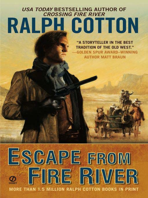 Title details for Escape from Fire River by Ralph Cotton - Available