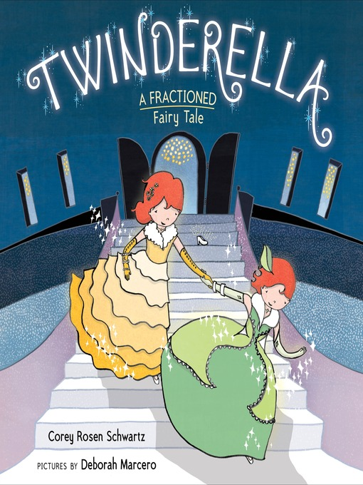 Title details for Twinderella, a Fractioned Fairy Tale by Corey Rosen Schwartz - Available