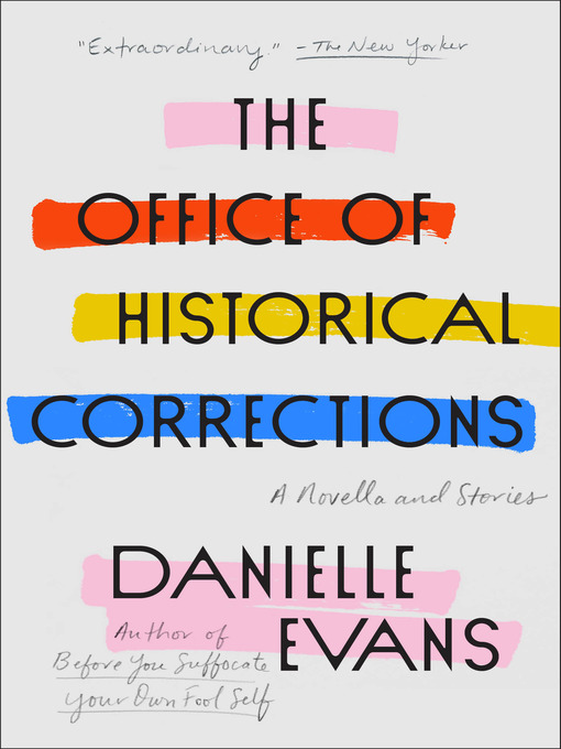Title details for The Office of Historical Corrections by Danielle Evans - Available