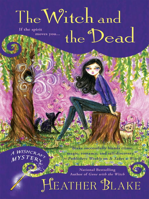 Title details for The Witch and the Dead by Heather Blake - Available