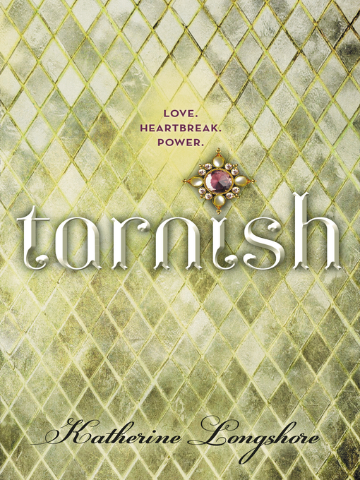 Title details for Tarnish by Katherine Longshore - Available