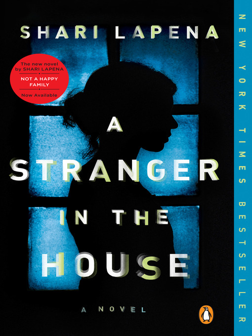 Title details for A Stranger in the House by Shari Lapena - Available