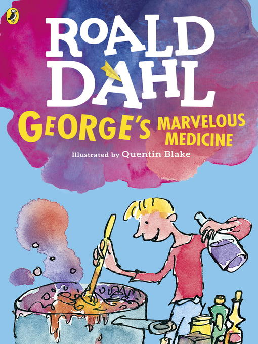 Title details for George's Marvelous Medicine by Roald Dahl - Available