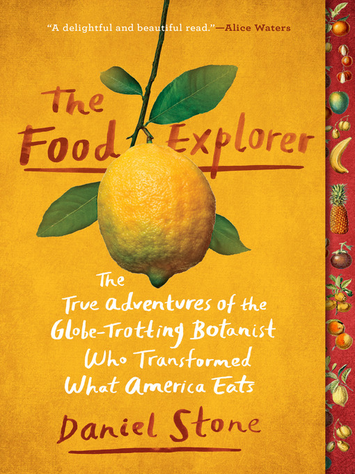 Title details for The Food Explorer by Daniel Stone - Available