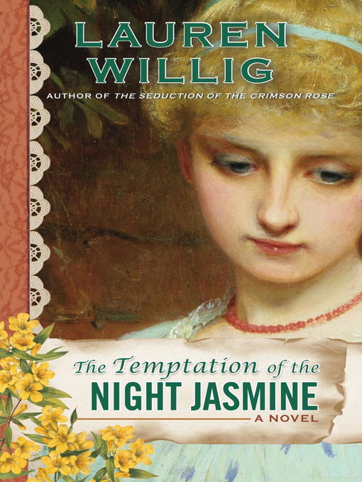 Title details for The Temptation of the Night Jasmine by Lauren Willig - Available