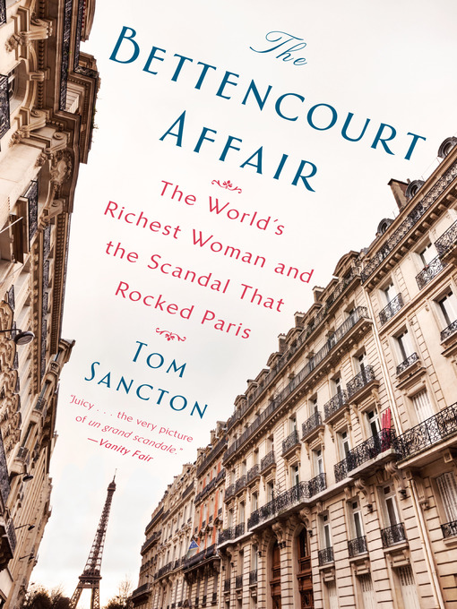 Title details for The Bettencourt Affair by Tom Sancton - Available