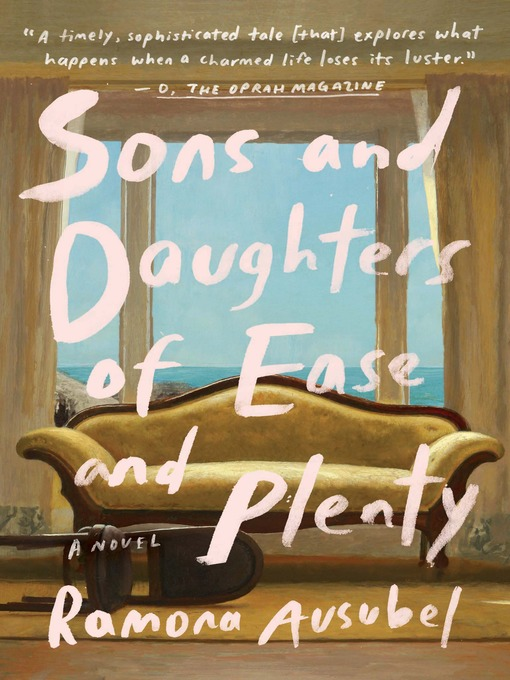 Title details for Sons and Daughters of Ease and Plenty by Ramona Ausubel - Available