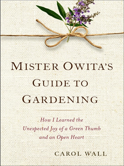 Title details for Mister Owita's Guide to Gardening by Carol Wall - Available